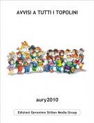 aury2010 - AVVISI A TUTTI I TOPOLINI