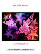 Livy Stilton<3 - Noi, BFF 4ever!