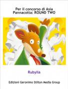 Rubylla - Per il concorso di Asia Pannacotta: ROUND TWO