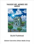 Occhi Fulminosi - VIAGGIO NEL MONDO DEI MAGHI