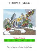 TopoChiara IIIIIIIIIIIIIIIIIIIIIIIIIIIIIIIIIIII - QUIZZZ!!!!!! natalizio