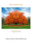 TopoChiara - Che autunno sia!