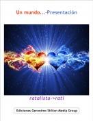 ratalista->rati - Un mundo...-Presentación