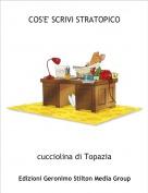 cucciolina di Topazia - COS'E' SCRIVI STRATOPICO