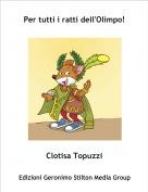 Clotisa Topuzzi - Per tutti i ratti dell'Olimpo!