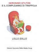 LOLLO ZOLLO - GERONIMO STILTONE IL COMPLEANNO DI TRAPPOLA