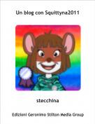 stecchina - Un blog con Squittyna2011