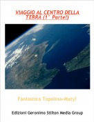 Fantastica Topolina=Maty! - VIAGGIO AL CENTRO DELLA TERRA (1° Parte!)
