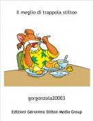 gorgonzola20003 - il meglio di trappola stilton