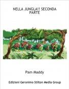 Pam Maddy - NELLA JUNGLA!! SECONDA PARTE