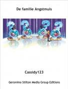 Cassidy123 - De familie Angstmuis