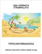 TOPOLINAFORMAGGIOSA - UNA GIORNATA STRAMPALATA