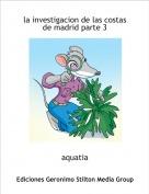 aquatia - la investigacion de las costas de madrid parte 3