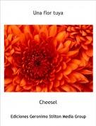 Cheesel - Una flor tuya