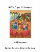 miki trappola - NATALE (per bibliotopo)