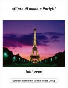 lalli pepe - sfilata di moda a Parigi!!