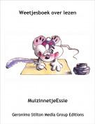 MuizinnetjeEssie - Weetjesboek over lezen