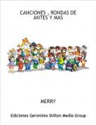 MERRY - CANCIONES , RONDAS DE ANTES Y MAS