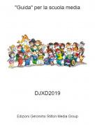 """DJXD2019 - """"Guida"""" per la scuola media"""