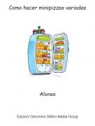 Alonso - Como hacer minipizzas variadas