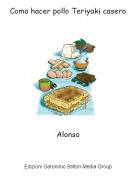 Alonso - Como hacer pollo Teriyaki casero