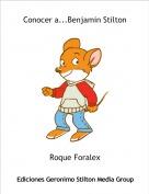 Roque Foralex - Conocer a...Benjamin Stilton