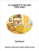 Squittyna - LE CAMERETTE DEI MIEI TOPO AMICI