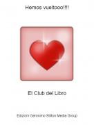 El Club del Libro - Hemos vueltooo!!!!