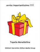 Topella Monellellina - avviso importantissimo !!!!!