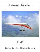 lory93 - il viaggio in dettaplano
