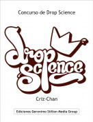 Criz-Chan - Concurso de Drop Science