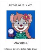 LARAFONTINA - BFF7 MEJOR DE LA WEB