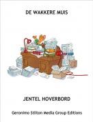 JENTEL HOVERBORD - DE WAKKERE MUIS