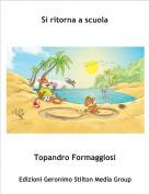 Topandro Formaggiosi - Si ritorna a scuola