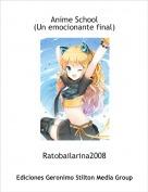 Ratobailarina2008 - Anime School(Un emocionante final)