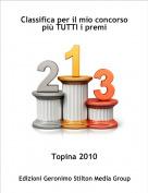 Topina 2010 - Classifica per il mio concorso più TUTTI i premi