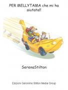 SerenaStilton - PER MELLYTAMA che mi ha aiutata!!