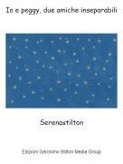 Serenastilton - Io e peggy, due amiche inseparabili