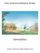 SerenaStilton - Una vacanza stratopica (finale)