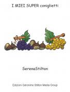SerenaStilton - I MIEI SUPER coniglietti