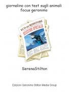 SerenaStilton - giornalino con test sugli animali focus geronimo