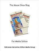 For:Media Stilton - The Mouse Show Blog