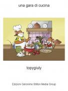topygiuly - una gara di cucina