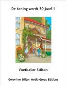 Voetballer Stilton - De koning wordt 50 jaar!!!