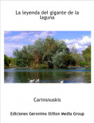 Carinsnuskis - La leyenda del gigante de la laguna