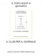 IL CLUB PER IL GIORNALE - IL TOPO-SQUIT 6(giornalino)