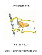 Marthy Stilton - ¡Presentandome!
