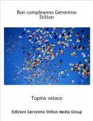Topina veloce - Bon compleanno Geronimo Stilton