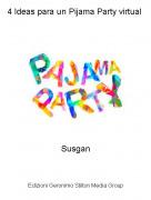 Susgan - 4 Ideas para un Pijama Party virtual