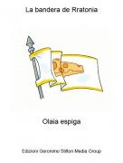 Olaia espiga - La bandera de Rratonia